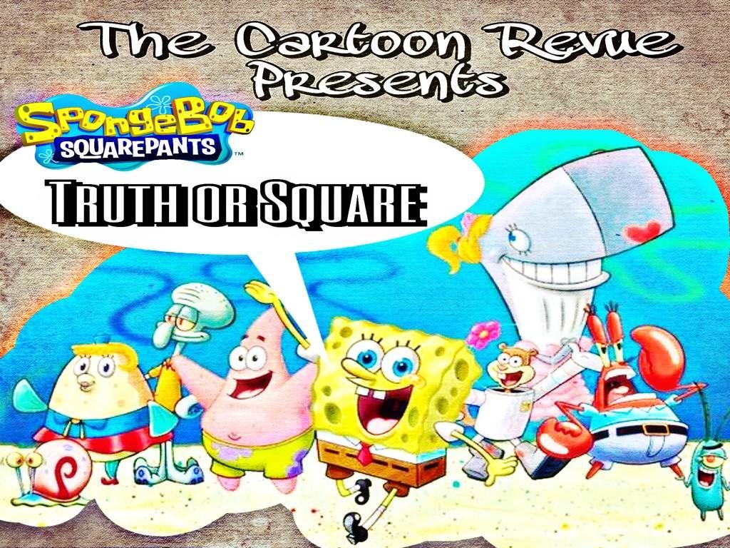 the cartoon revue spongebob squarepants truth or square