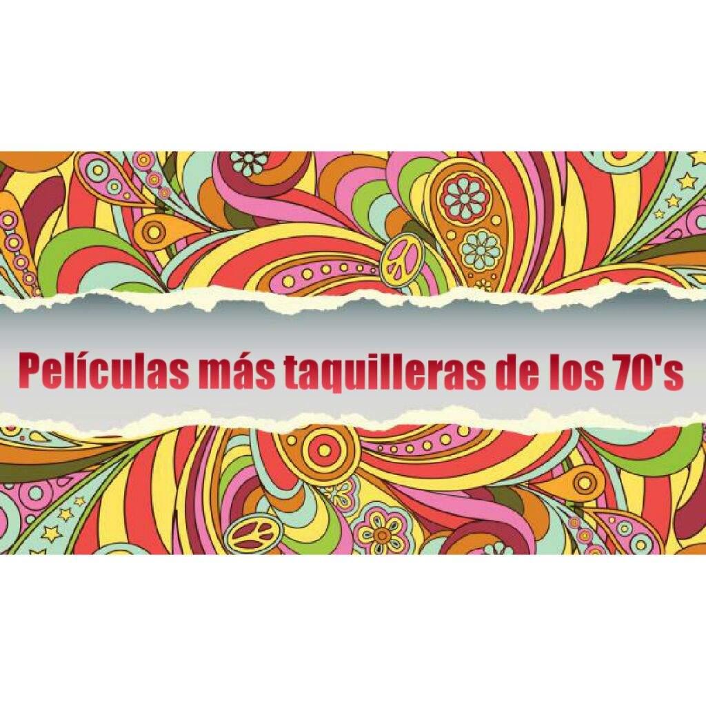 Películas Más Taquilleras De Los 70s Nación Del Fuego