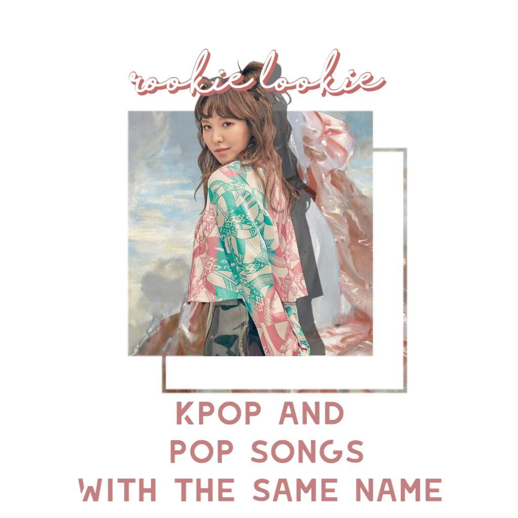 Kpop & Pop songs with the same name | K-Pop Amino