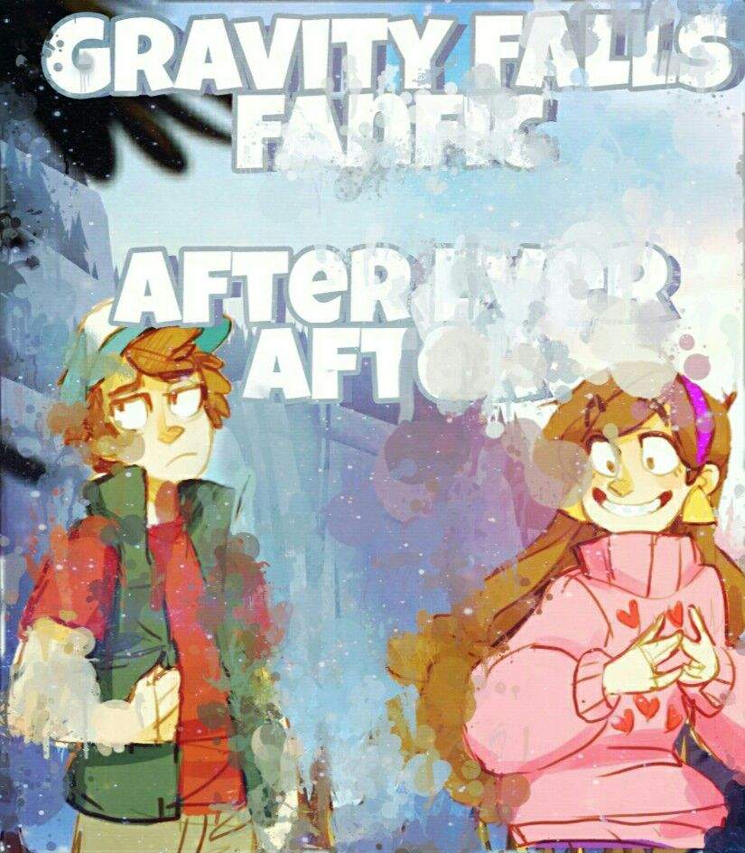 After Ever After Fanfic || Gravity Falls | Cartoon Amino