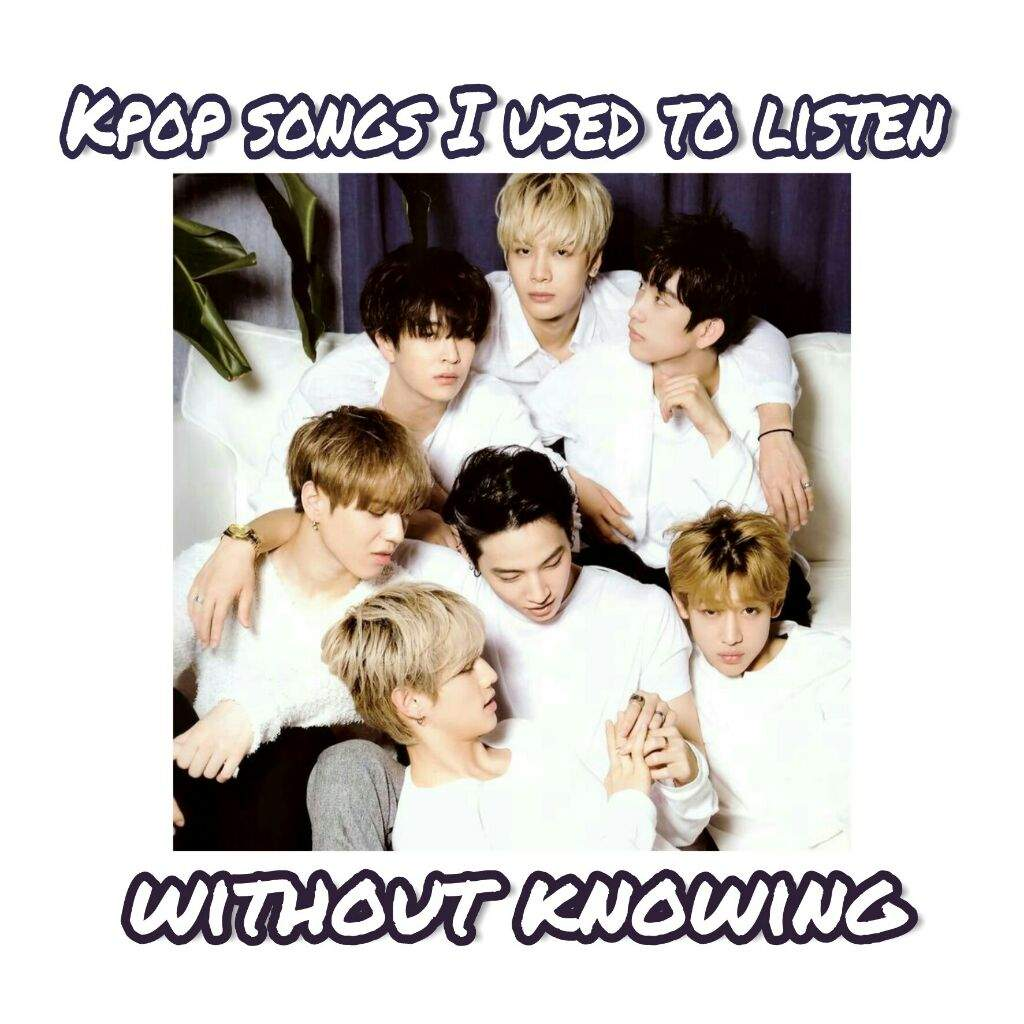 K-Pop songs I used to listen to but didn't know they were K