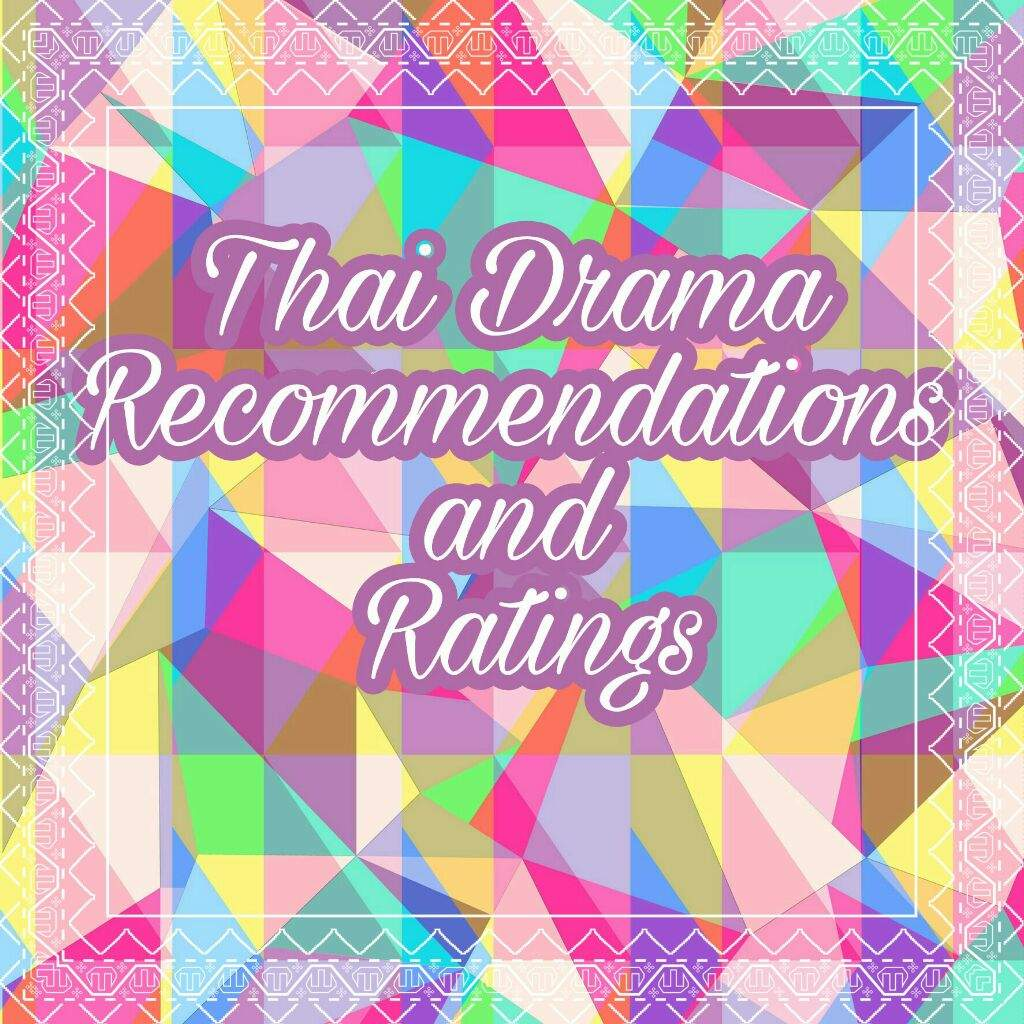 Thai Drama Recommendations and Ratings | Asian Dramas And