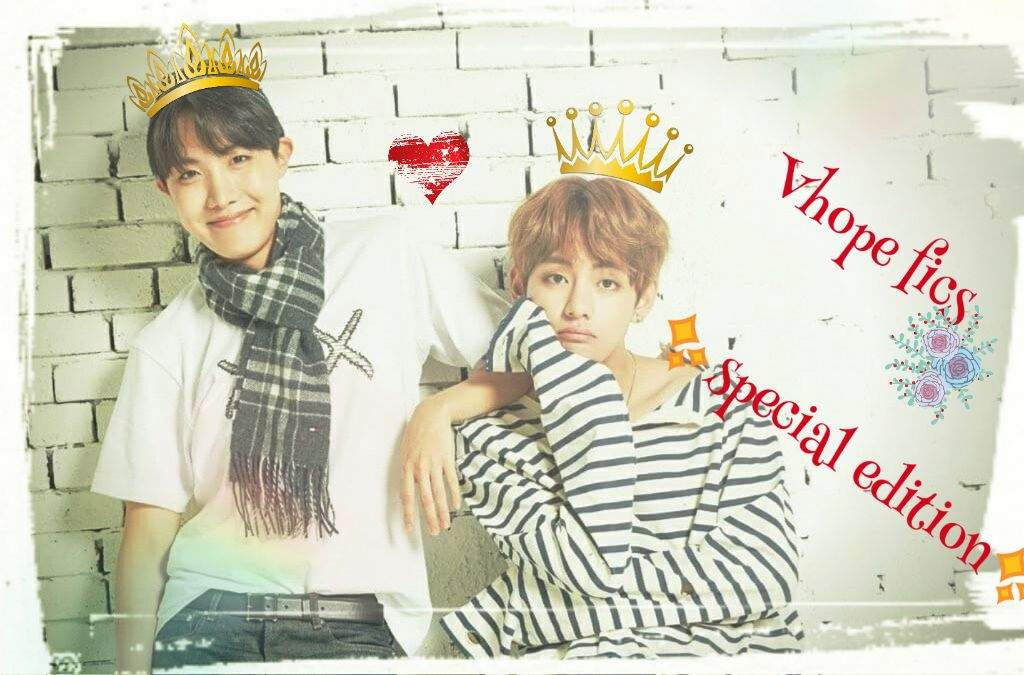 Vhope fics •°•special edition•°•   ✧VHOPE✧ Amino