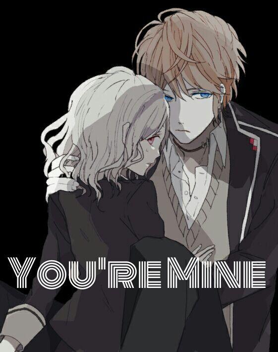 You're Mine (Shu x Reader Fanfic)   Diabolik Lovers! 💜 Amino