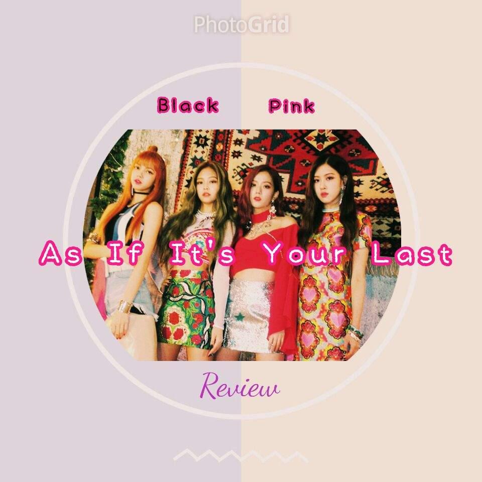BlackPink 'As If It's Your Last'「ʀᴇᴠɪᴇᴡ」 | BLINK