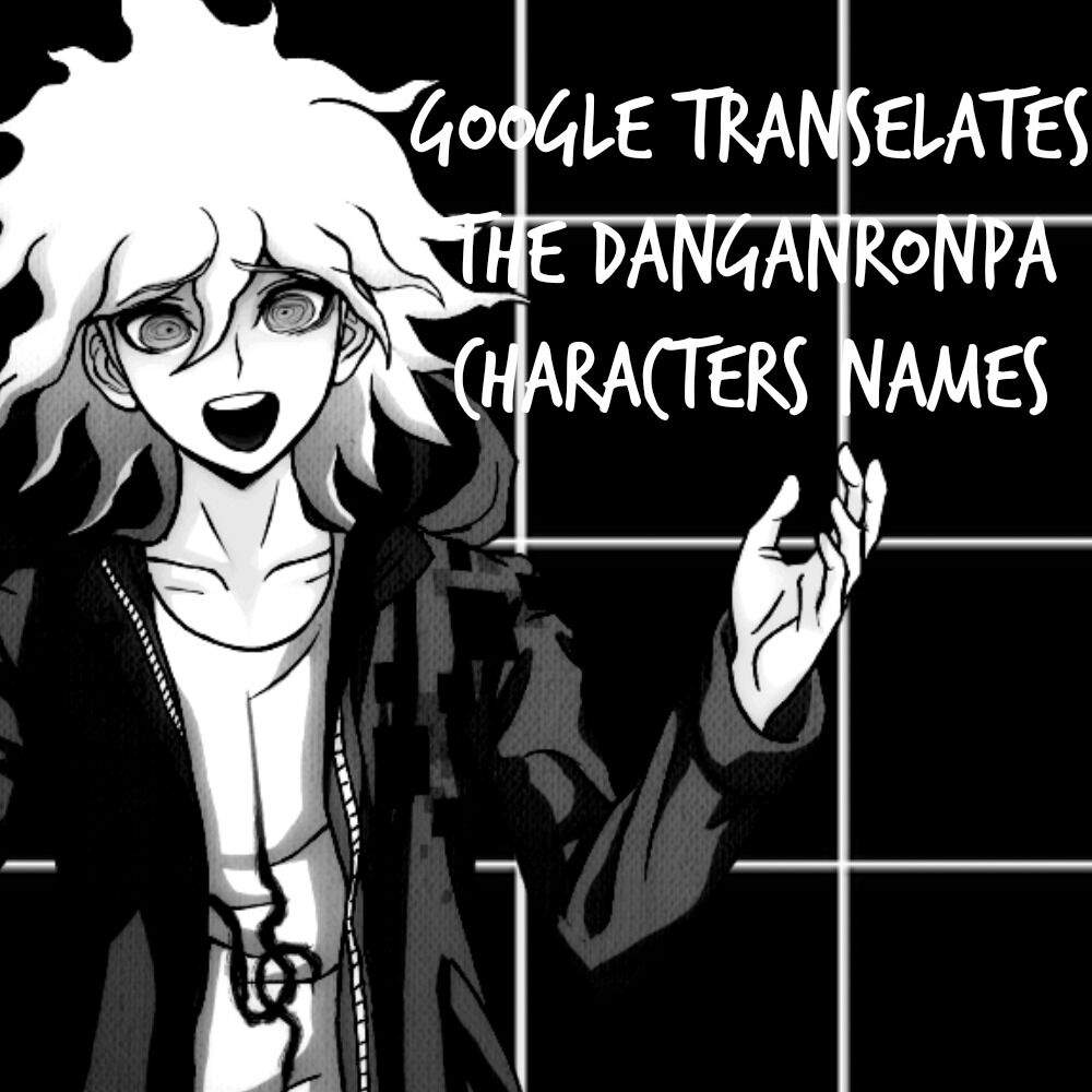 google translates danganronpa characters names danganronpa amino