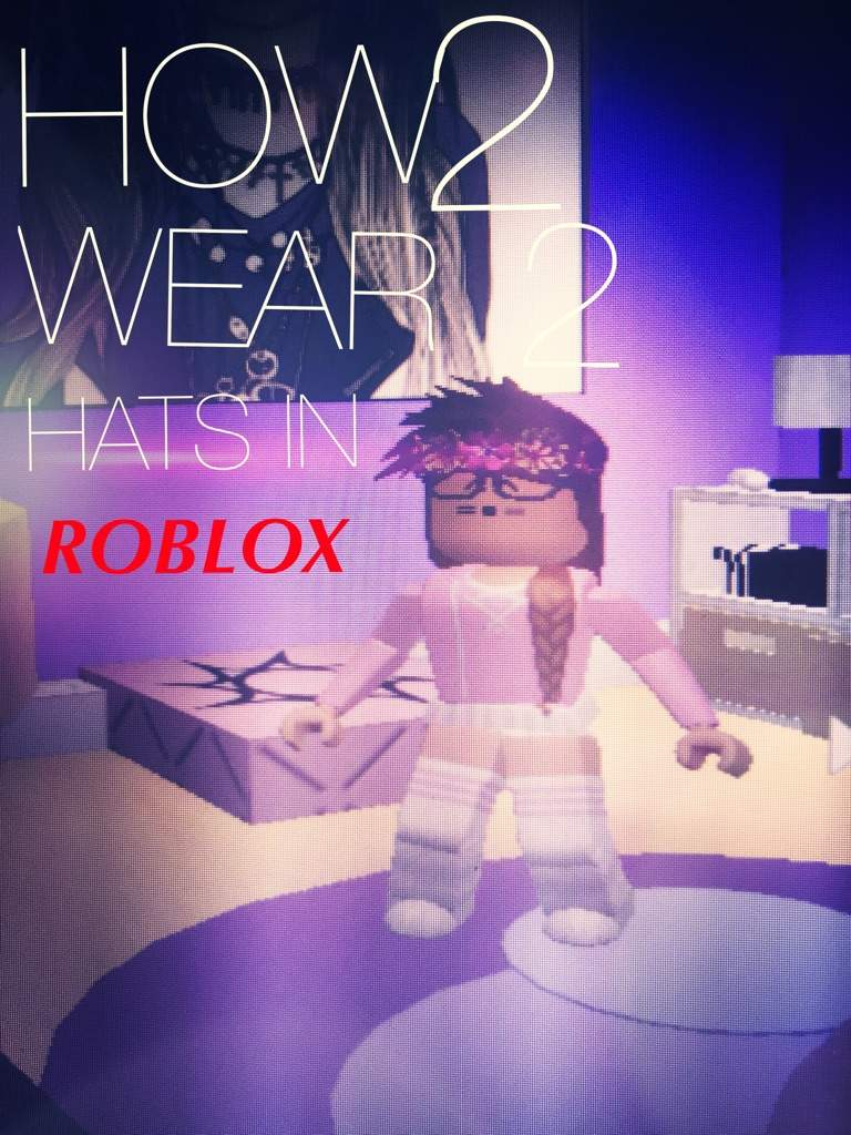 How 2 Wear 2 Hats In Roblox Roblox Amino