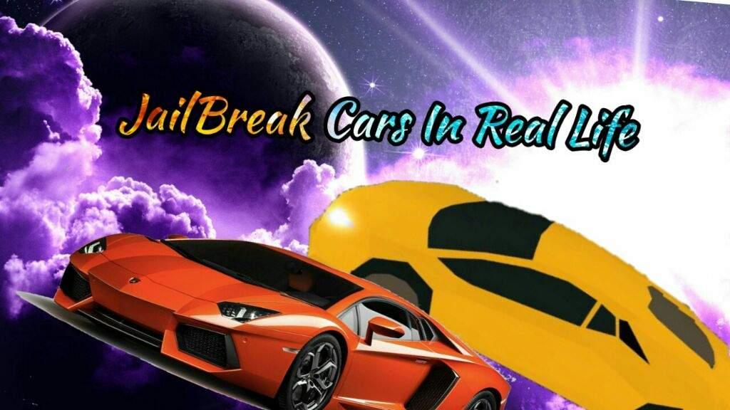 Jailbreak Cars In Real Life 3 Roblox Amino