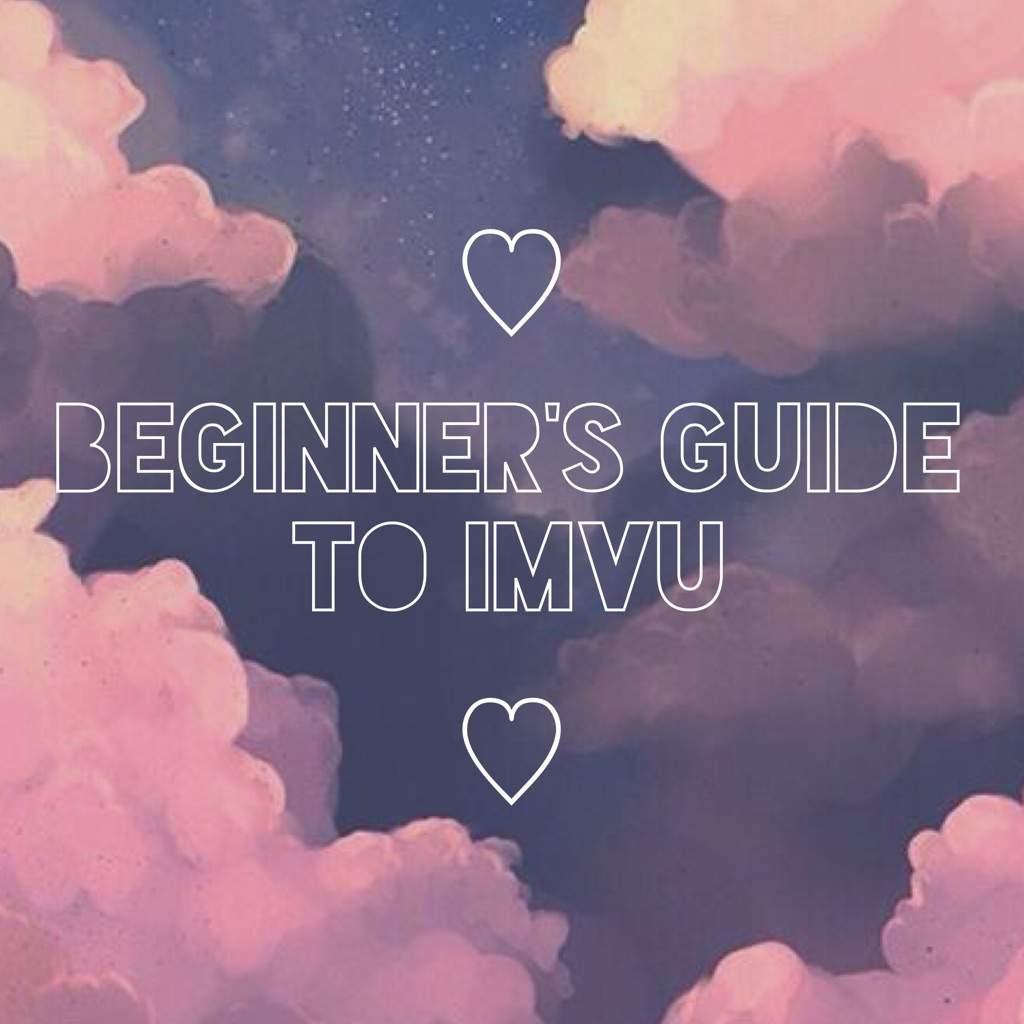 A Beginner's Guide to IMVU | IMVU Amino