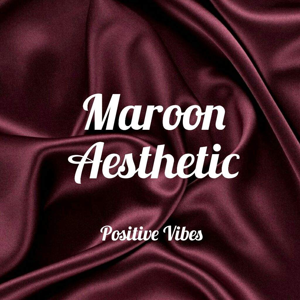 Maroon Aesthetic Positivevibes