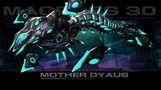 Dyaus | Wiki | MACROSS 4EVER Amino