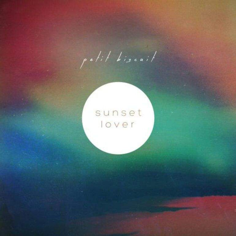 Sunset lover Petit Biscuit текст