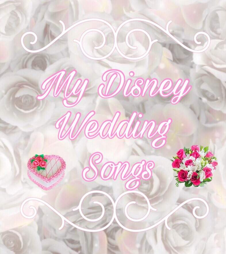 Disney Wedding Songs.My Disney Wedding Songs Disney Amino