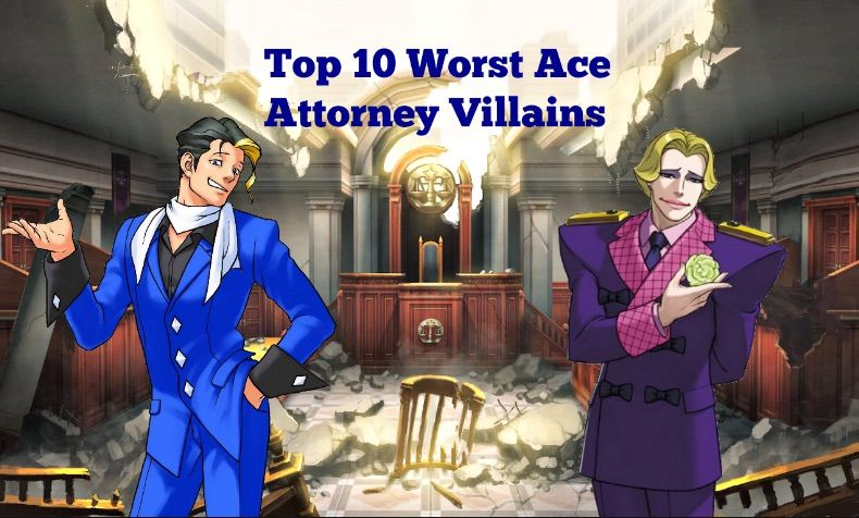 In this blog, I'll be counting down the top 10 worst ace attorney villains.  The villains on this list are either a joke, annoying, or wasted potential.