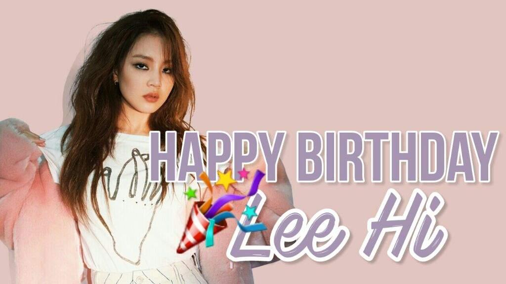 Happy Birthday Lee Hi K Narnia Amino