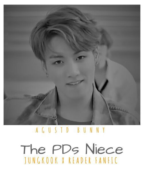 The PDs Niece - Jungkook x Reader Fanfic | ARMY's Amino