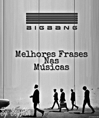 frases de musicas Melhores Frases Nas Músicas Do BigBang | BIGBANG FOREVER Amino frases de musicas