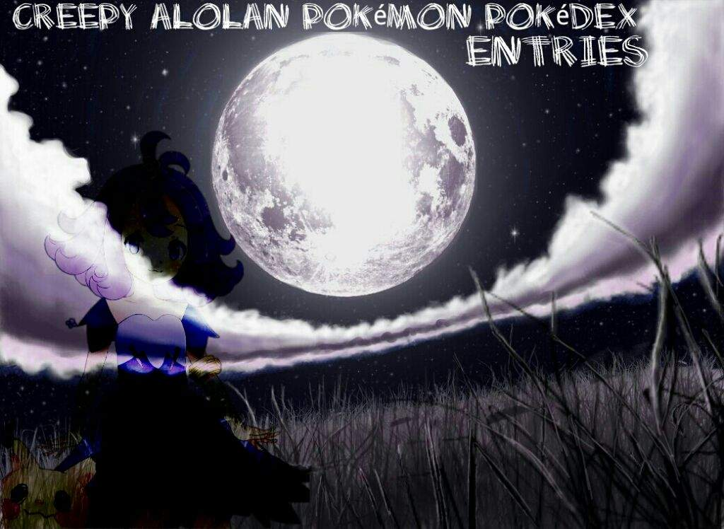 creepy alola pokémon pokédex entries pokémon amino