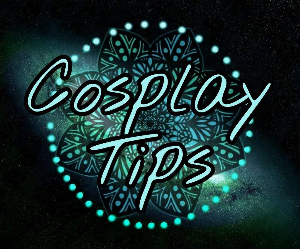 Cosplay Tips Celeb World Amino