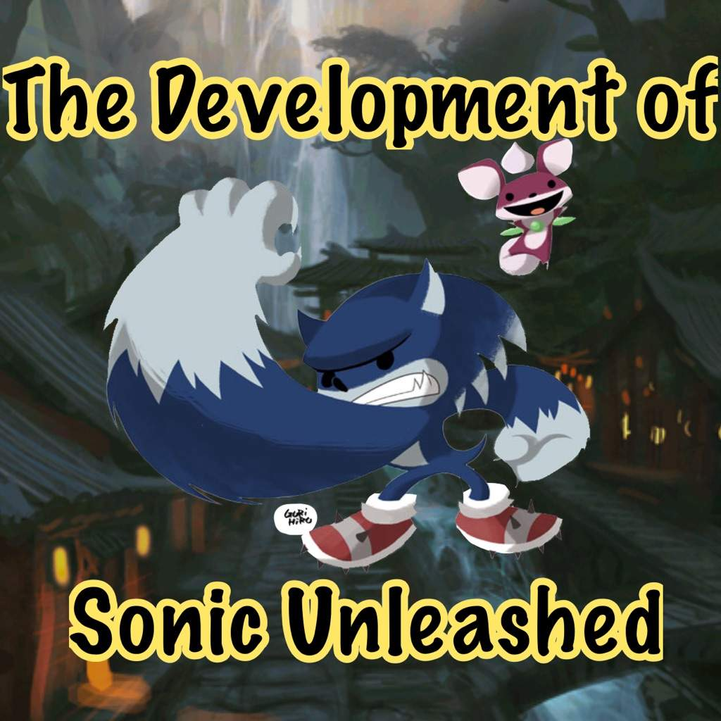 The Development Of Sonic Unleashed Sonic The Hedgehog Amino