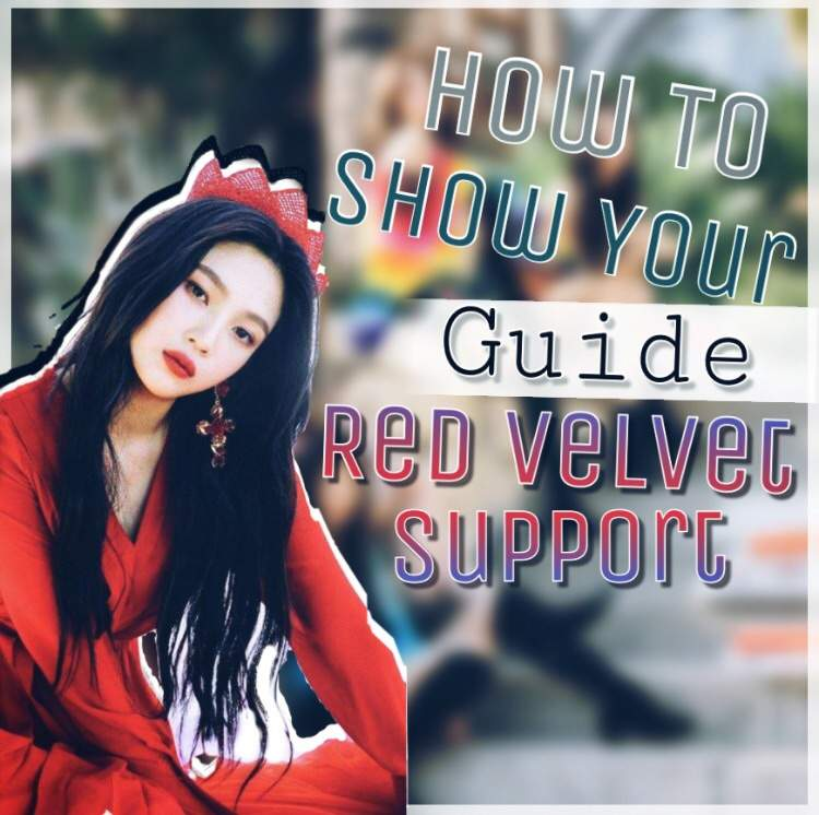 e15200f1feecc How To Show Your Red Velvet Support