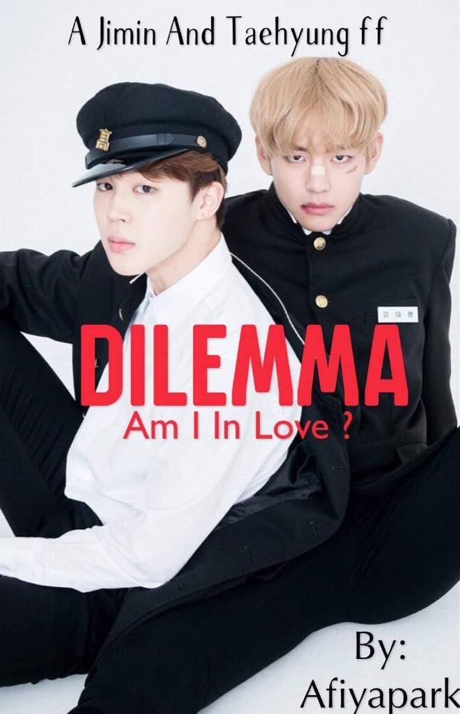 DILEMMA / Park Jimin Kim Taehyung x Reader FF | Jimin Lovers