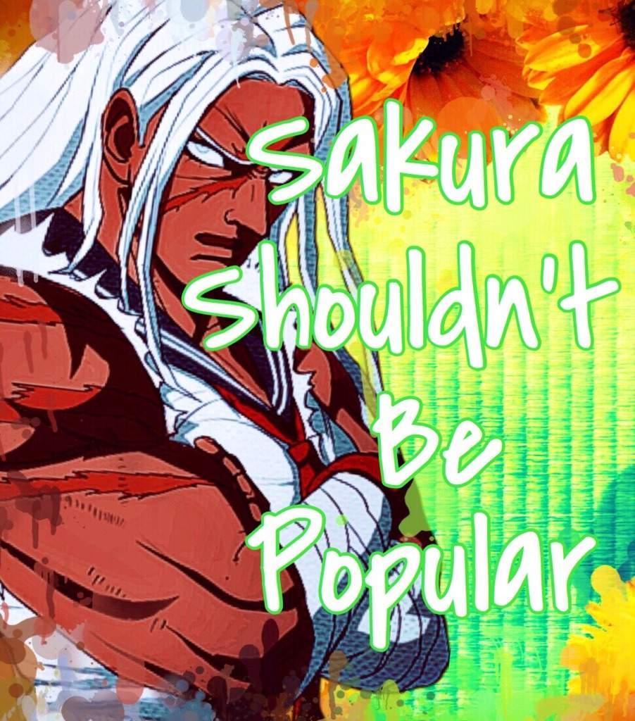 Sakura Shouldn't Be Popular | Danganronpa Amino
