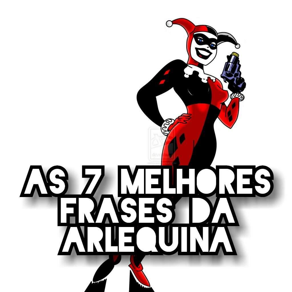As 7 Melhores Frases Da Arlequina Harley Quinn Br Amino