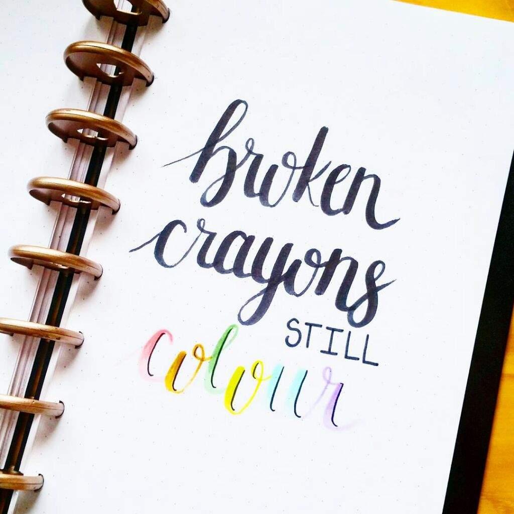 Quote Broken Crayons Still Colour Bullet Journal Amino