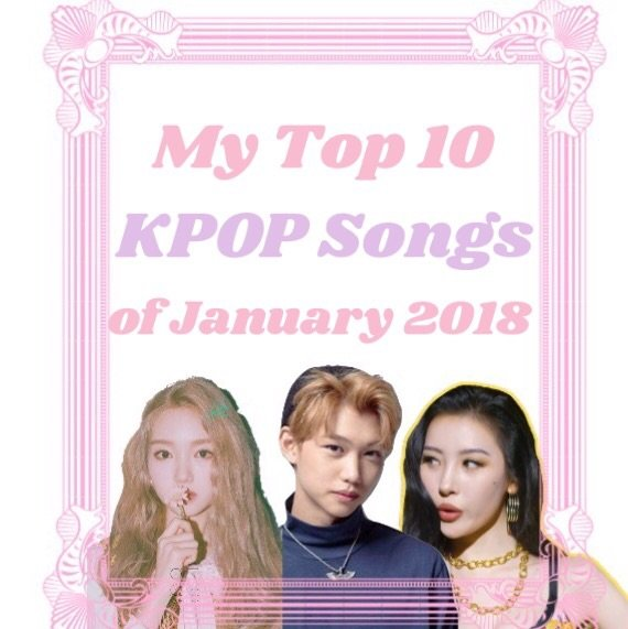 My Top 10 Kpop Songs of January 2018 | K-Pop Amino