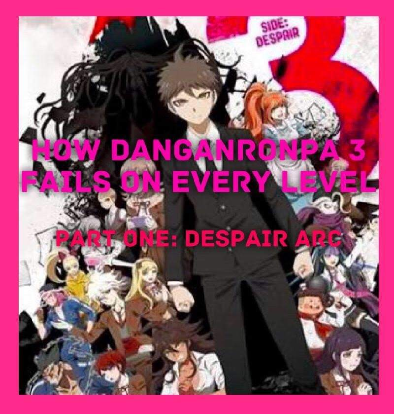 Danganronpa 3: The End of Quality Storytelling (Part One: Despair