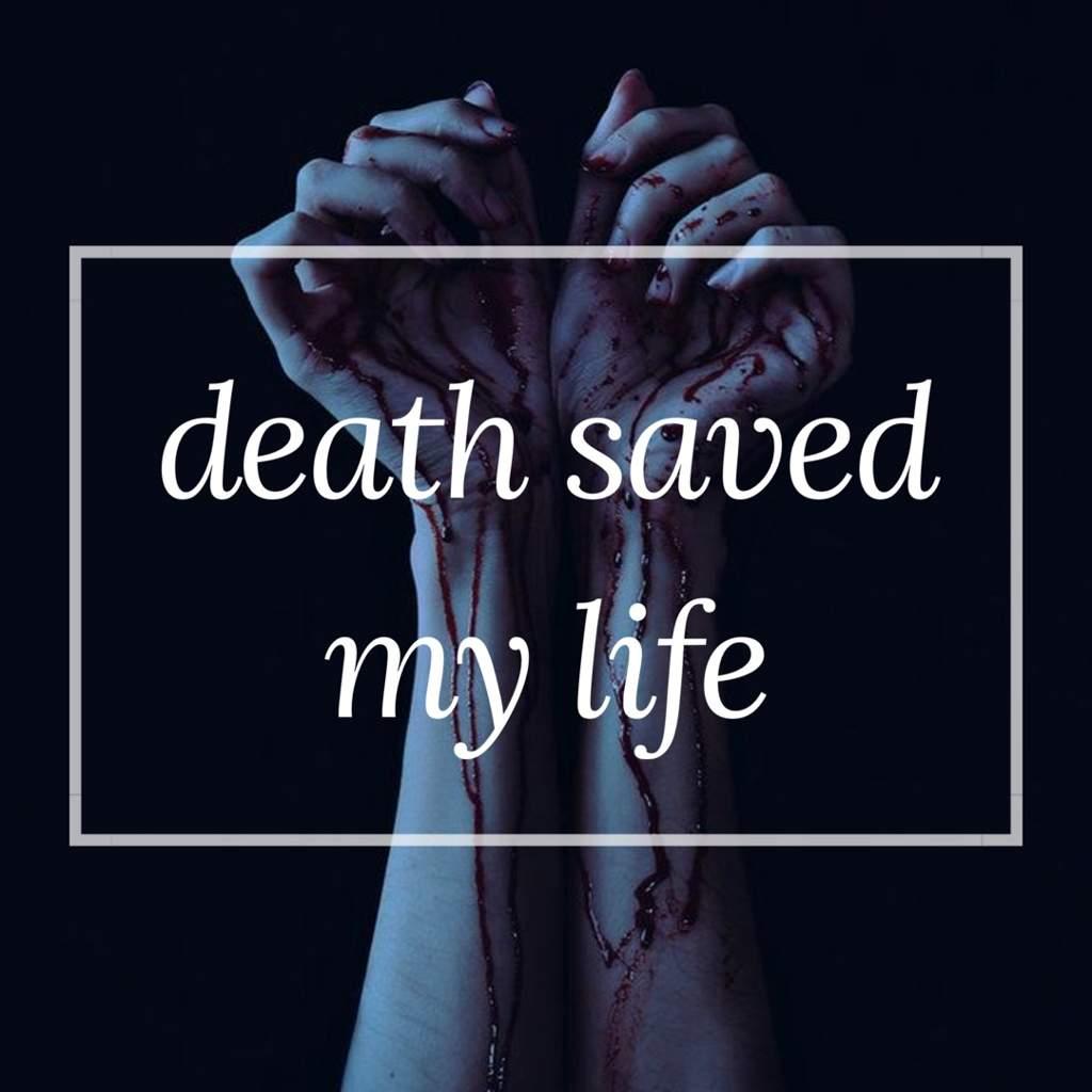 Death Saved My Life Wattpad Amino