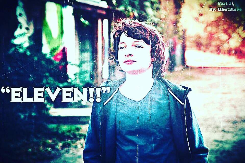 "Eleven!!"" (By: ItGotSteve) | Stranger Things Amino"