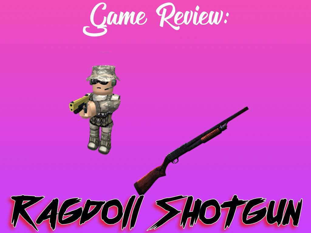 Game Review Ragdoll Shotgun Roblox Amino