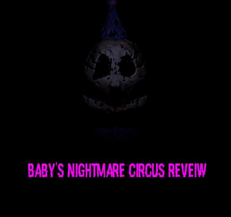 Baby S Nightmare Circus Review Five Nights At Freddy S Amino Baby's nightmare circus classic mode. baby s nightmare circus review five