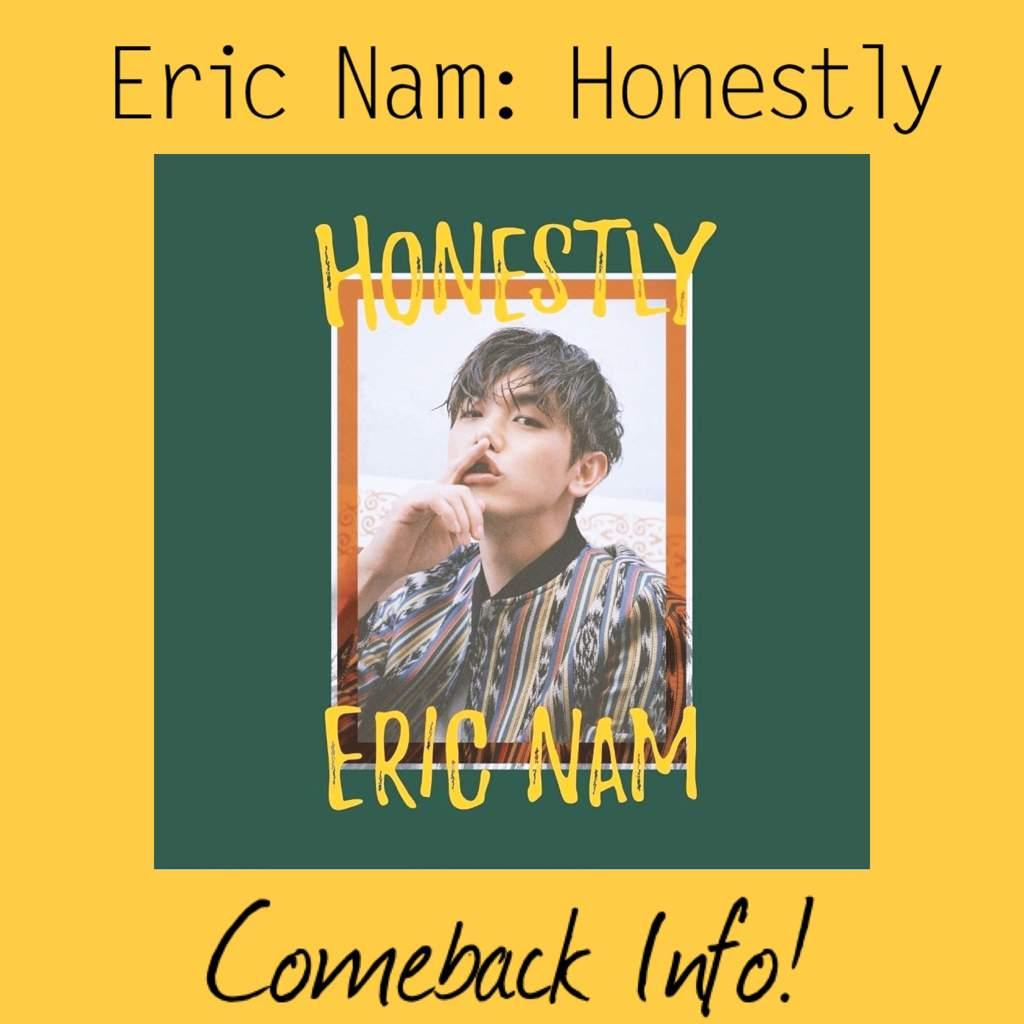 eric nam: honestly (comeback info!) | K-Pop Amino