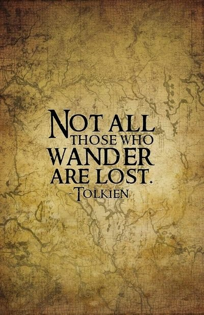 Not All Those Who Wander Are Lost Weeklywarmup Spirituality ϟ