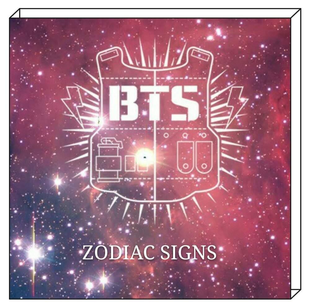 BTS ¤°*  ZODIAC SIGNS  *°¤ | ARMY's Amino