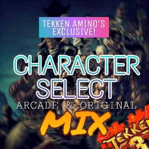 Tekken 3 Character Select Theme Arcade Original Mix Is Out Now
