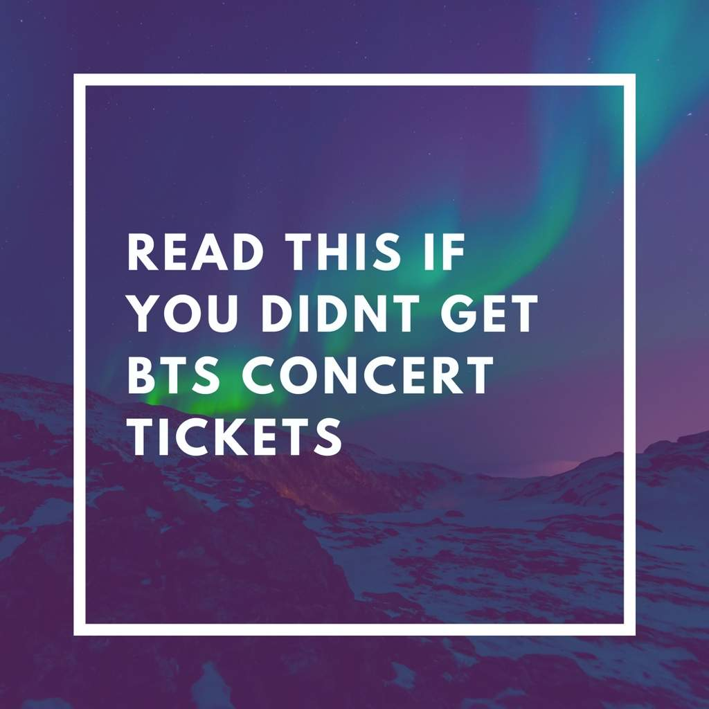 Read This If You Didn't Get BTS Tickets | ARMY's Amino