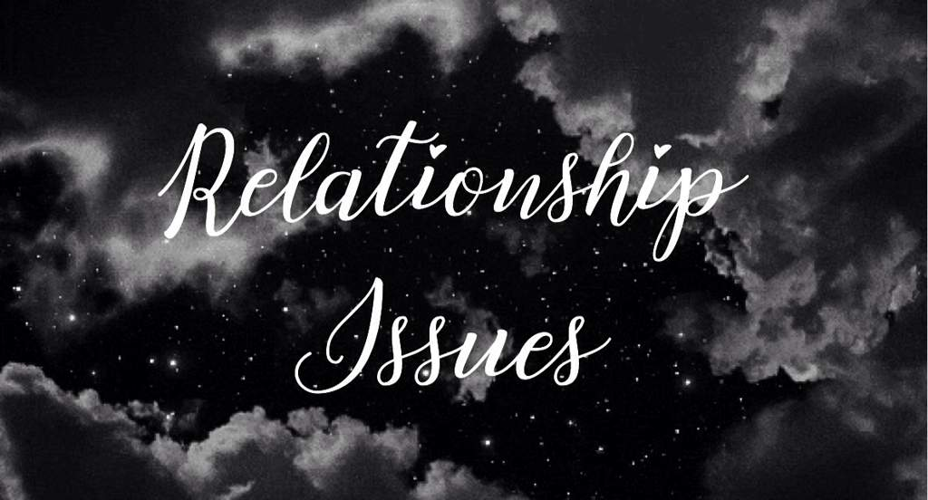 Relationship Issues: | Dating Amino