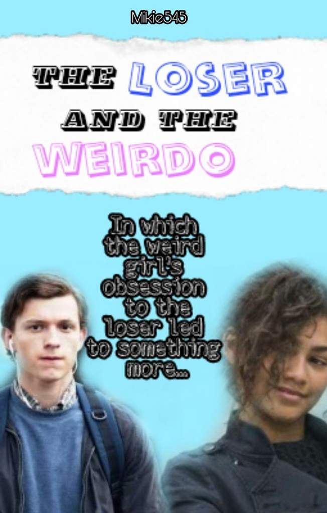 The Loser and the Weirdo (Peter Parker x Michelle Jones