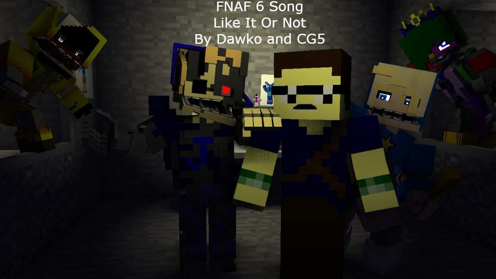 Fnaf 6 Song Like It Or Not Minecraft Amino