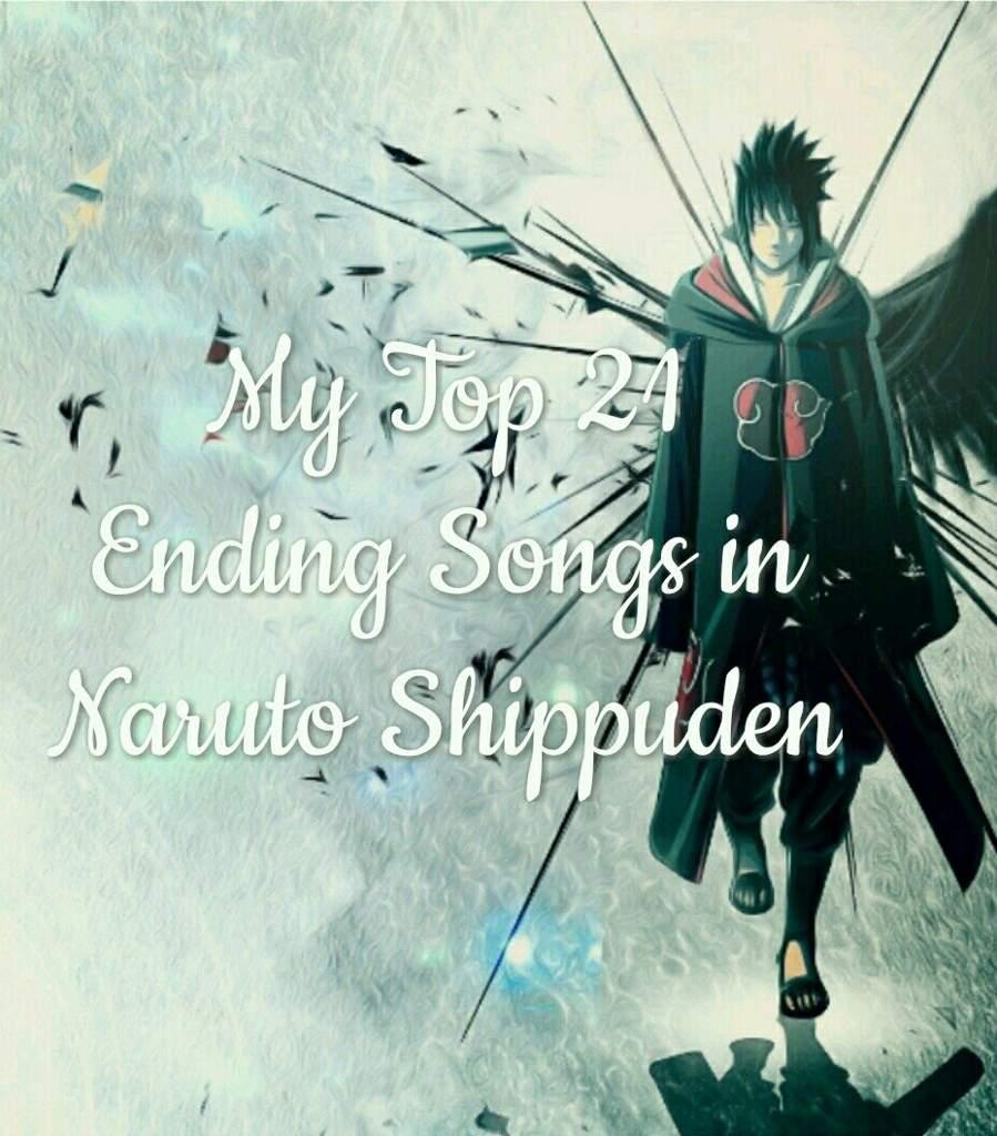 MY TOP 21 ENDING SONGS IN NARUTO SHIPPUDEN | Anime Amino