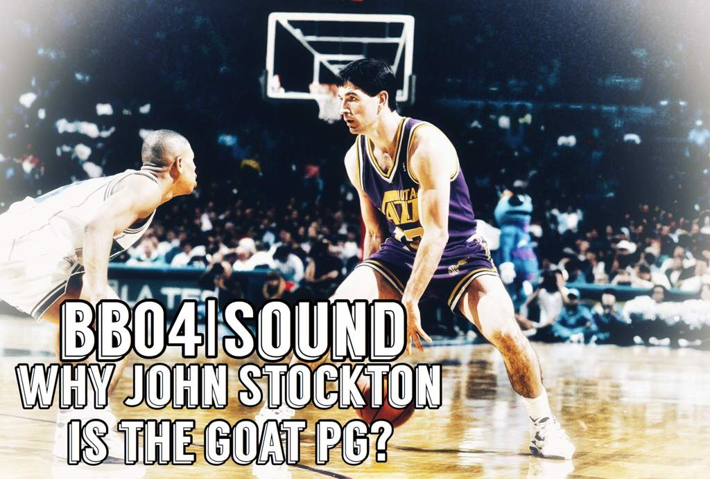 d6d1e29ce Why John Stockton is the GOAT PG