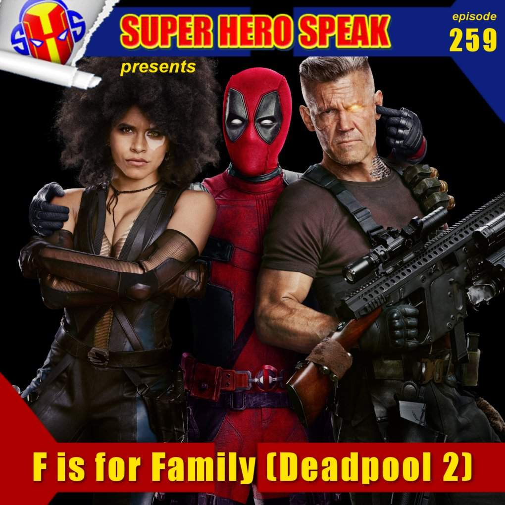 259: F is for Family (Deadpool 2 Review) | Comics Amino