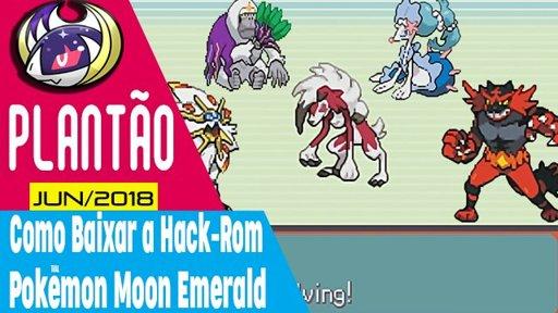 Pokémon Moon Emerald [HACK] Download | Galaxy World PT/ BR Amino