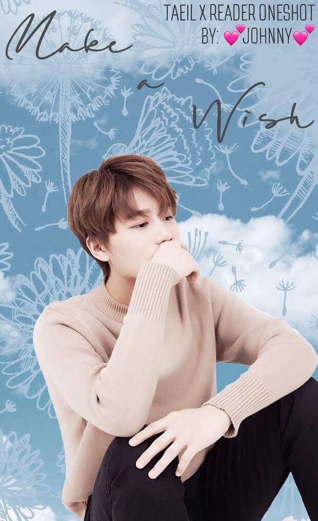 Make a Wish—Taeil x Reader | NCT (엔시티) Amino