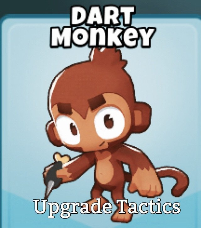 Upgrade Tactics: Dart Monkey | Bloons TD 6 Amino