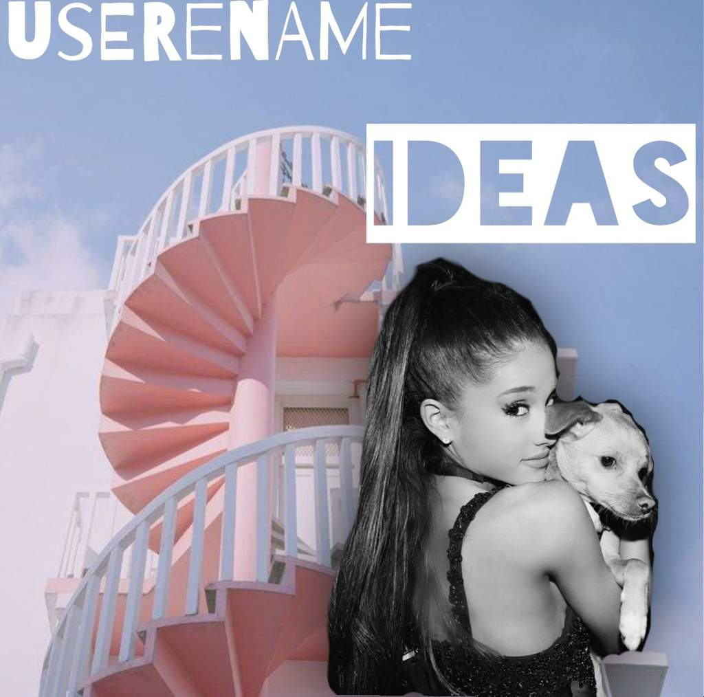 Ariana Grande Usernames Ariana Grande Songs